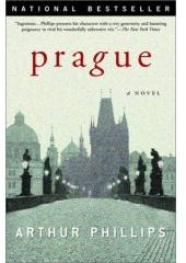 Prague: A Novel by Arthur Phillips